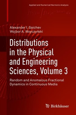 Abbildung von Saichev / Woyczynski | Distributions in the Physical and Engineering Sciences, Volume 3 | 2018 | Random and Anomalous Fractiona...