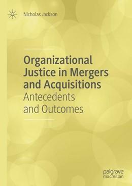 Abbildung von Jackson | Organizational Justice in Mergers and Acquisitions | 1. Auflage | 2018 | beck-shop.de