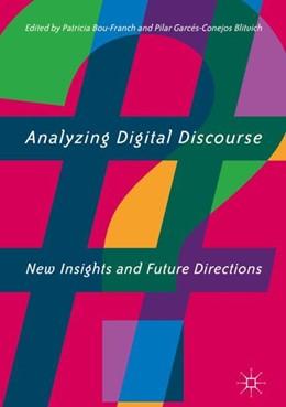 Abbildung von Bou-Franch / Garcés-Conejos Blitvich | Analyzing Digital Discourse | 2018 | New Insights and Future Direct...