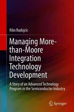 Abbildung von Radojcic | Managing More-than-Moore Integration Technology Development | 1. Auflage | 2018 | beck-shop.de