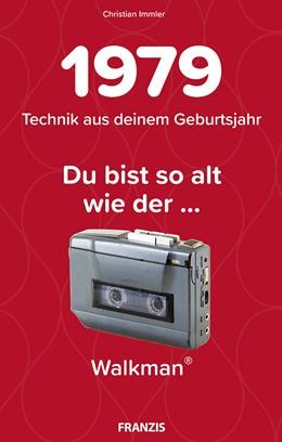 Abbildung von Immler | Du bist so alt wie ... Technikwissen für Geburtstagskinder 1979 | 1. Auflage | 2018 | beck-shop.de