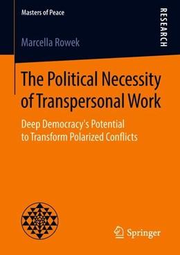 Abbildung von Rowek | The Political Necessity of Transpersonal Work | 1. Auflage | 2018 | beck-shop.de