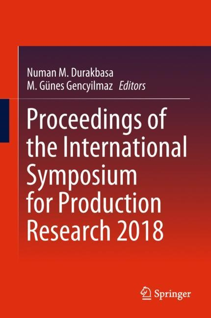 Proceedings of the International Symposium for Production Research 2018 | Durakbasa / Gencyilmaz, 2018 | Buch (Cover)