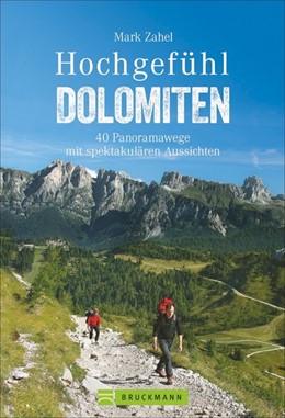 Abbildung von Zahel | Hochgefühl Dolomiten | Komplett überarbeitete und erweiterte Auflage | 2018 | 40 Panoramawege mit spektakulä...