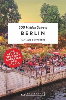Abbildung von Dewalhens | 500 Hidden Secrets Berlin | 1. Auflage | 2018 | beck-shop.de