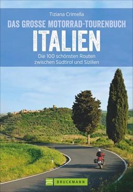 Abbildung von Crimella | Das große Motorrad-Tourenbuch Italien | 1. Auflage | 2018 | beck-shop.de