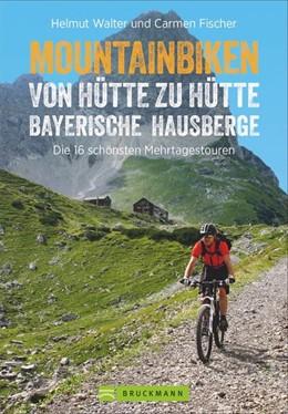 Abbildung von Walter / Fischer | Mountainbiken von Hütte zu Hütte Bayerische Hausberge | 1. Auflage | 2019 | beck-shop.de