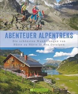 Abbildung von Zahel | Abenteuer Alpentreks | 1. Auflage | 2018 | Die schönsten Wanderungen von ...
