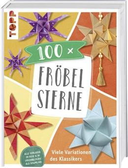 Abbildung von 100 x Fröbelsterne   1. Auflage   2018   beck-shop.de