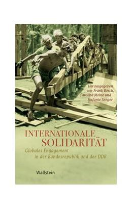 Abbildung von Bösch / Moine / Senger | Internationale Solidarität | 2018 | Globales Engagement in der Bun...