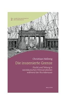Abbildung von Hellwig   Die inszenierte Grenze   1. Auflage   2018   beck-shop.de