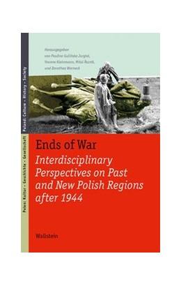 Abbildung von Gulinska-Jurgiel / Kleinmann / Rezník / Warneck | Ends of War | 2019
