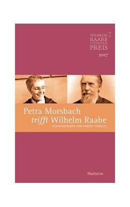 Abbildung von Winkels | Petra Morsbach trifft Wilhelm Raabe | 2018 | Der Wilhelm Raabe-Literaturpre...