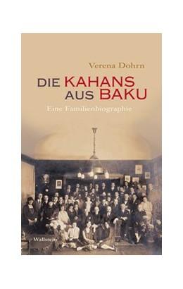 Abbildung von Dohrn | Die Kahans aus Baku | 2018 | Eine Familienbiographie