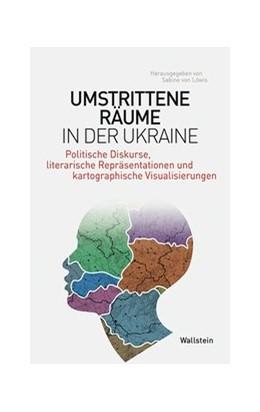 Abbildung von Löwis | Umstrittene Räume in der Ukraine | 2019 | Politische Diskurse, literaris...