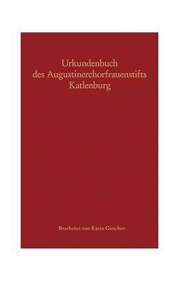 Abbildung von Gieschen / Hamann   Urkundenbuch des Augustinerchorfrauenstifts Katlenburg   1. Auflage   2019   beck-shop.de