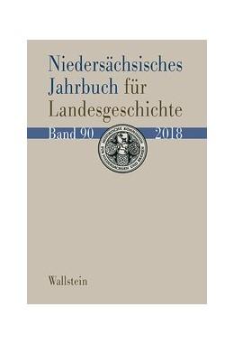 Abbildung von Historischen Kommission für Niedersachsen und Bremen | Niedersächsisches Jahrbuch für Landesgeschichte 90/2018 | 2018
