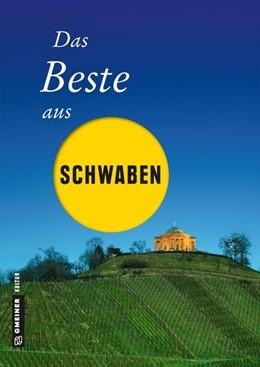 Abbildung von Böttinger / Geibel / Jenewein | Das Beste aus Schwaben | 2018 | 2018