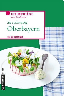 Abbildung von Hoffmann | So schmeckt Oberbayern | 2018 | 2018