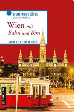Abbildung von Hein / Roth   Wien mit Bahn und Bim   1. Auflage   2018   beck-shop.de