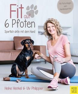 Abbildung von Henkel / Philipper   Fit auf 6 Pfoten   1. Auflage   2018   beck-shop.de