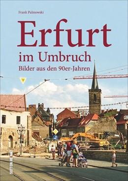 Abbildung von Palmowski   Erfurt im Umbruch   1. Auflage   2018   beck-shop.de