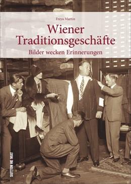 Abbildung von Martin | Wiener Traditionsgeschäfte | 2018 | Bilder wecken Erinnerungen