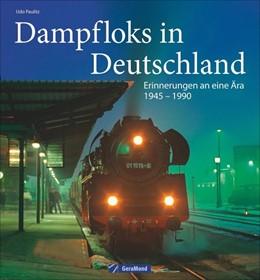 Abbildung von Paulitz | Dampfloks in Deutschland | 1. Auflage | 2018 | beck-shop.de