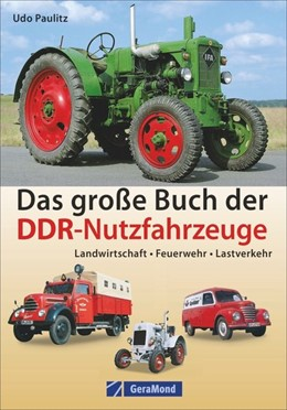 Abbildung von Paulitz   Das große Buch der DDR-Nutzfahrzeuge   1. Auflage   2019   beck-shop.de