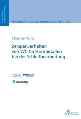 Abbildung von Wirtz | Zerspanverhalten von WC-Co Hartmetallen bei der Schleifbearbeitung | 2018