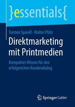 Abbildung von Spandl / Plötz | Direktmarketing mit Printmedien | 1. Auflage | 2018 | beck-shop.de
