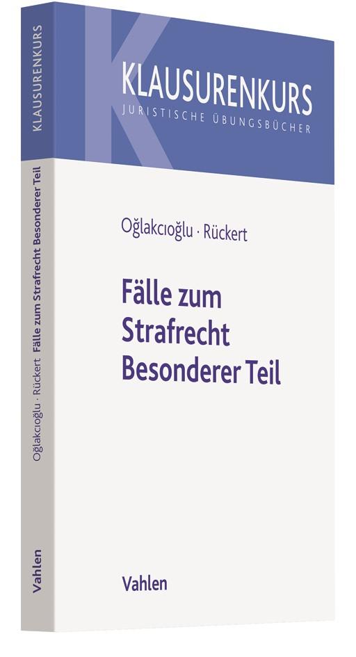 Fälle zum Strafrecht Besonderer Teil | Oglakcioglu / Rückert, 2018 | Buch (Cover)