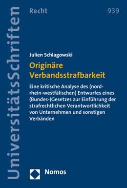 Abbildung von Schlagowski | Originäre Verbandsstrafbarkeit | 2018 | Eine kritische Analyse des (no...