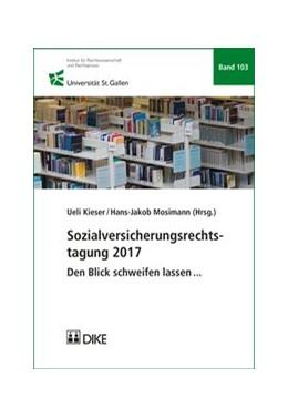 Abbildung von Mosimann / Kieser (Hrsg.) | Sozialversicherungsrechtstagung 2017 | 2018 | Den Blick schweifen lassen? | Band 103