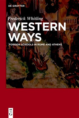 Abbildung von Whitling   Western Ways   2018   Foreign Schools in Rome and At...