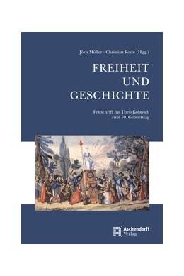 Abbildung von Müller / Rode | Freiheit und Geschichte | 2018 | Festschrift für Theo Kobusch z...