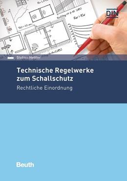 Abbildung von Hettler | Technische Regelwerke zum Schallschutz | 1. Auflage | 2018 | beck-shop.de