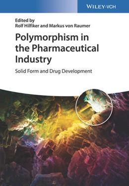 Abbildung von Hilfiker / von Raumer | Polymorphism in the Pharmaceutical Industry | 1. Auflage | 2019 | beck-shop.de