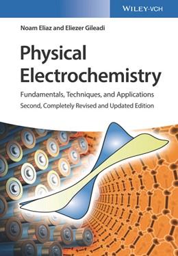 Abbildung von Gileadi / Eliaz | Physical Electrochemistry | 2. vollst. überarb. u. aktualis. Auflage | 2018 | Fundamentals, Techniques and A...