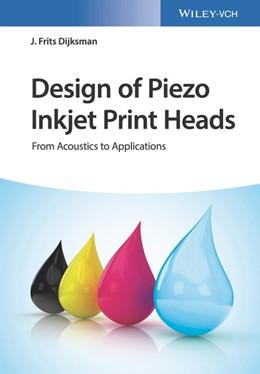 Abbildung von Dijksman | Design of Piezo Inkjet Print Heads | 2018 | From Acoustics to Applications
