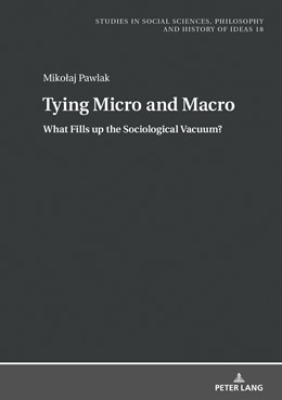 Abbildung von Pawlak | Tying Micro and Macro | 2018 | What Fills up the Sociological... | 18