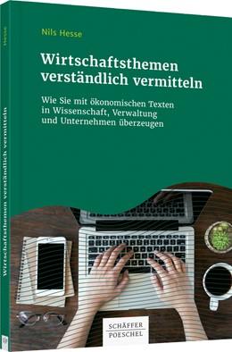 Abbildung von Hesse | Wirtschaftsthemen verständlich vermitteln | 2019 | Wie Sie mit ökonomischen Texte...
