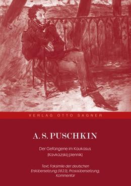 Abbildung von A. S. Puschkin. Der Gefangene im Kaukasus (Kavkazskij plennik)   2009   Text, Faksimile der deutschen ...