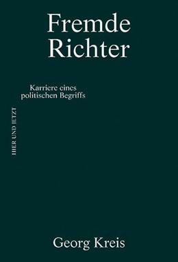 Abbildung von Kreis | Fremde Richter | 2018 | Karriere eines politischen Beg...