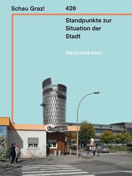 Abbildung von Dienesch / Hochreiter | Schau Graz! | 2018 | 426 Standpunkte zur Situation ...