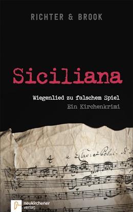 Abbildung von Richter / Brook | Siciliana | 2018 | Wiegenlied zu falschem Spiel. ...