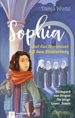 Abbildung von Wenz | Sophia und das Abenteuer auf dem Klosterberg | 2018 | Hildegard von Bingen für junge...