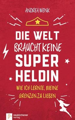 Abbildung von Wenk | Die Welt braucht keine Superheldin | 1. Auflage | 2018 | beck-shop.de