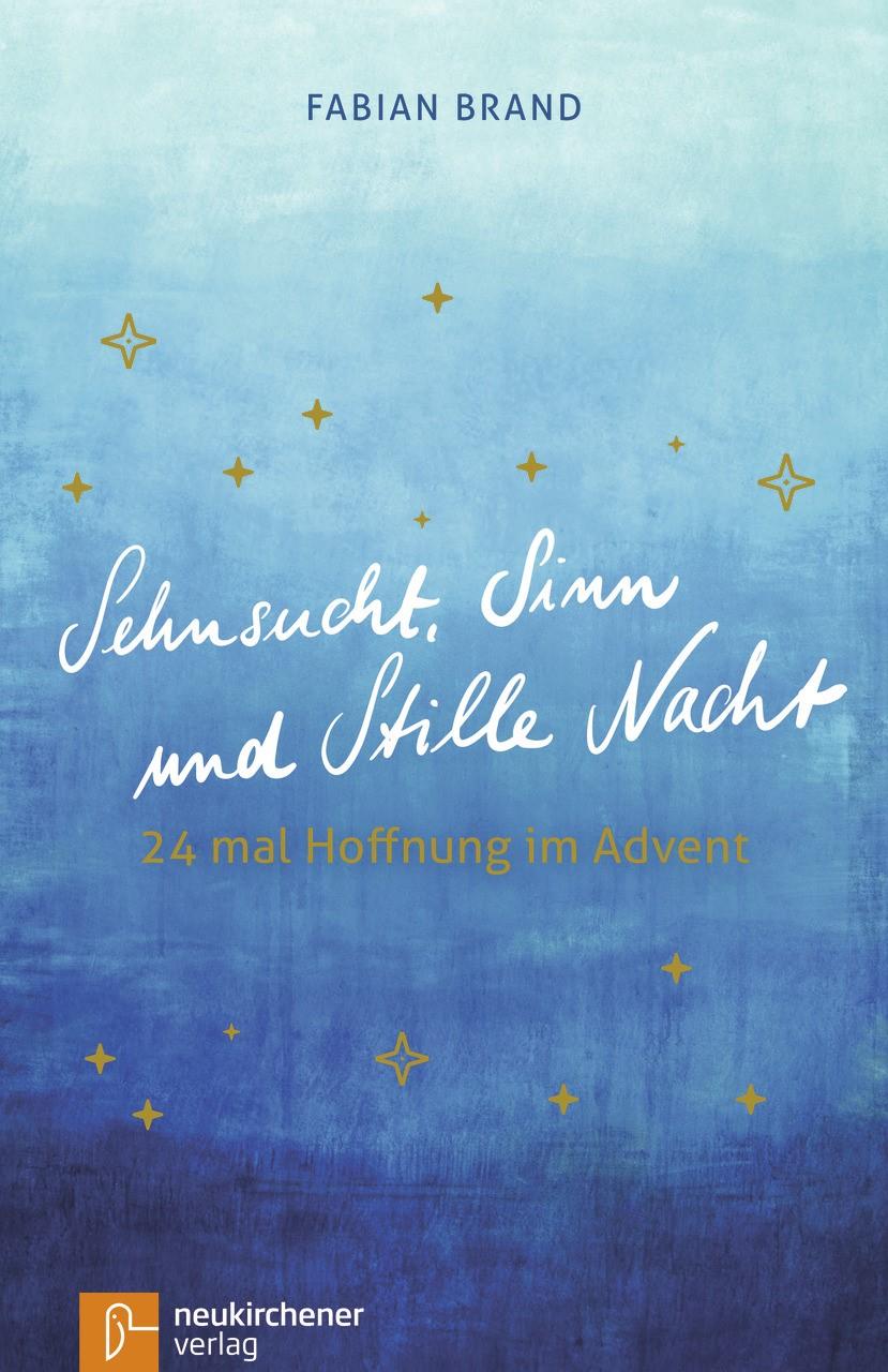 Sehnsucht, Sinn und Stille Nacht | Brand, 2018 | Buch (Cover)
