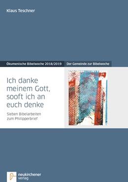 Abbildung von Teschner | Ich danke meinem Gott, sooft ich an euch denke | 1. Auflage | 2018 | beck-shop.de